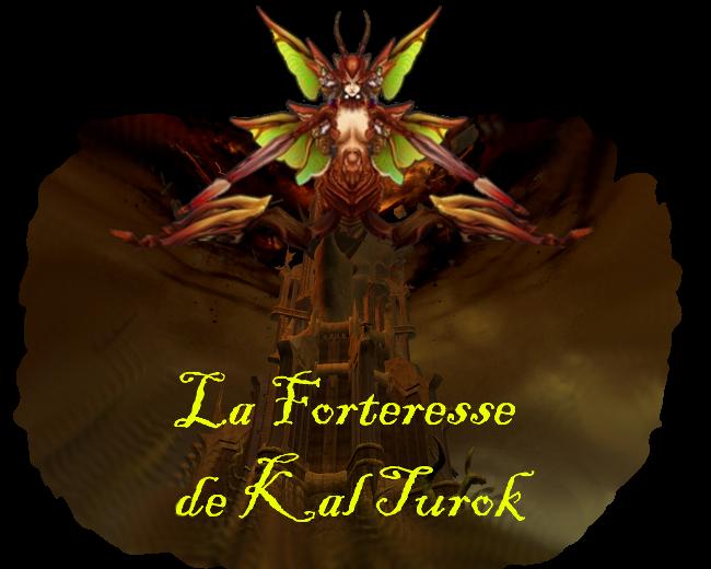 La forteresse de Kal Turok Index du Forum