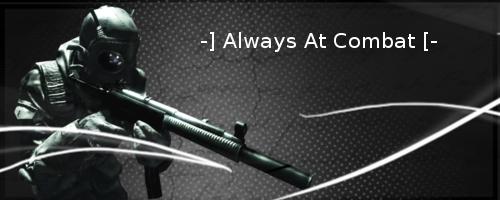 Always At Combat Index du Forum