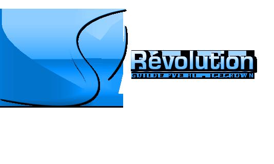 Révolution - Guilde PVE HL Icecrown Index du Forum
